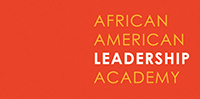 African American Leadership Academy: The community-based leadership development program for African Americans